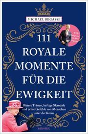 111 royale Momente für die Ewigkeit
