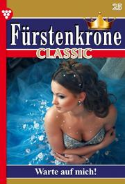 Fürstenkrone Classic 25 - Adelsroman