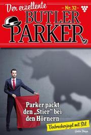 Der exzellente Butler Parker 32 - Kriminalroman