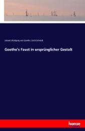 Goethe's Faust in ursprünglicher Gestalt