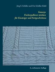 Ganseys - Fischerpullover stricken für Einsteiger und Fortgeschrittene
