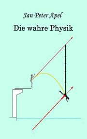 Die wahre Physik