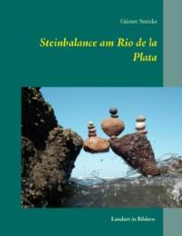 Steinbalance am Rio de la Plata