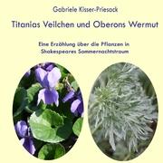 Titanias Veilchen und Oberons Wermut