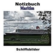 Notizbuch Maritim - Schiffsbilder