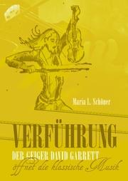 Verführung - Der Geiger David Garrett öffnet die klassische Musik