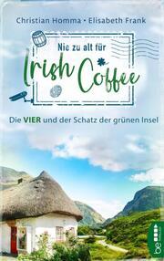 Nie zu alt für Irish Coffee