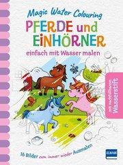 Magic Water Colouring - Pferde und Einhörner