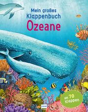 Mein großes Klappenbuch - Ozeane