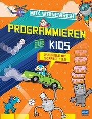 Programmieren für Kids - 20 Spiele mit Scratch 3.0