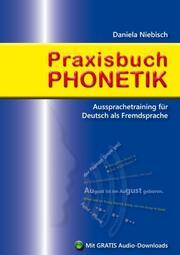 Praxisbuch Phonetik