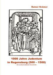1000 Jahre Judentum in Regensburg (500-1500)