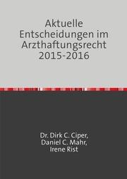 Aktuelle Entscheidungen im Arzthaftungsrecht 2013 - 2014