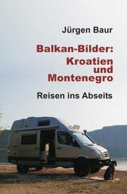 Balkan-Bilder: Kroatien und Montenegro