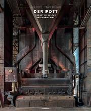 Der Pott - Industriekultur im Ruhrgebiet