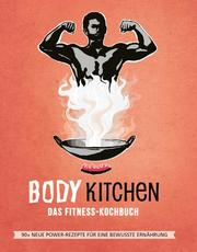Body Kitchen 3 - Das Fitness Kochbuch