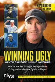 Winning Ugly - Mentale Kriegsführung im Tennis