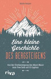 Eine kleine Geschichte des Bergsteigens
