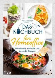 Das Kochbuch fürs Homeoffice