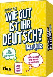 Wie gut ist Ihr Deutsch? - Das Quiz
