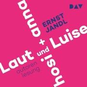 Laut und Luise / hosi + anna
