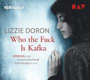 Who the Fuck Is Kafka
