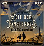 Weltgeschichte(n). Zeit der Finsternis: Der Zweite Weltkrieg