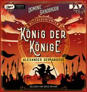 Weltgeschichte(n). König der Könige: Alexander der Große
