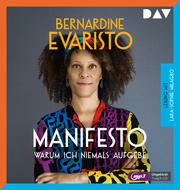 Manifesto - Warum ich niemals aufgebe