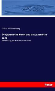 Die japanische Kunst und das japanische Land