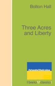 Three Acres and Liberty