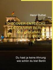 Discover Entdecke Découvrir Berlin mit originalen Videos - Cover