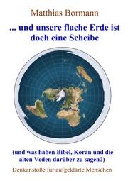 ... und unsere flache Erde ist doch eine Scheibe