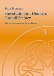 Revolution im Denken: Rudolf Steiner