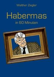 Habermas in 60 Minuten