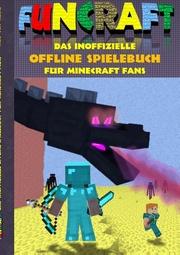 Funcraft - Das inoffizielle Offline Spielebuch für Minecraft Fans