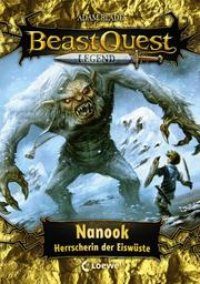Beast Quest Legend - Nanook, Herrscherin der Eiswüste