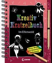 Kreativ-Kratzelbuch: Im Elfenwald