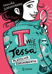 T wie Tessa - Plötzlich Geheimagentin! - Cover
