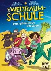 Die Weltraumschule - Eine galaktische Rebellion - Cover