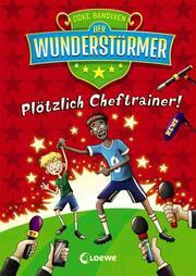 Der Wunderstürmer - Plötzlich Cheftrainer!