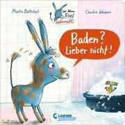 Der kleine Esel Liebernicht - Baden? Lieber nicht!