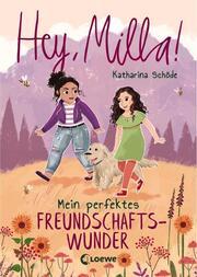 Hey, Milla! - Mein perfektes Freundschaftswunder - Cover