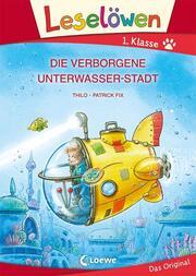 Leselöwen - Die verborgene Unterwasser-Stadt