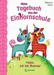 Mein Tagebuch aus der Einhornschule - Hallo, ich bin Bonnie!