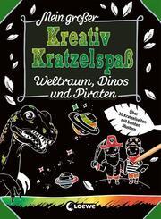 Mein großer Kreativ-Kratzelspaß: Weltraum, Dinos und Piraten