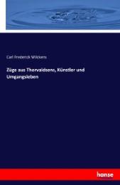 Züge aus Thorvaldsens, Künstler und Umgangsleben