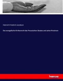Das evangelische Kirchenrecht des Preussischen Staates und seiner Provinzen