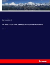 Des Ritters Carl von Linnés vollständiges Natursystem des Mineralreichs