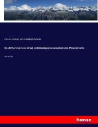 Des Ritters Carl von Linné vollständiges Natursystem des Mineralreichs